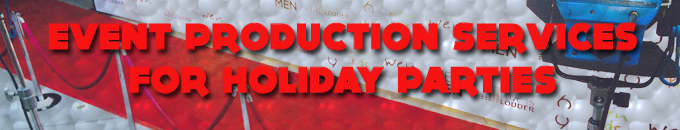 Event Production Services for Holiday Parties